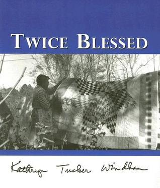 Twice Blessed Twice, Blessed, Kathryn, Tucker, Windham