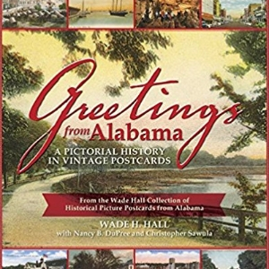 Greetings from alabama a pictorial history in vintage postcards 9315 greetings from alabama a pictorial history in vintage postcards 9315 m4hsunfo
