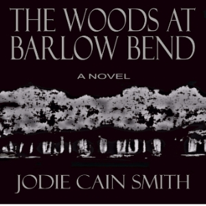 The Woods at Barlow Bend woods at barlow bend, jodie cain smith, barlow bend, monroe county, frisco city, black belt, book