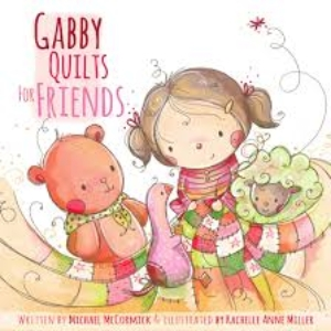 Gabby Quilts for Friends kids books, childrens books, kids, children, quilting, kids activities